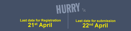 HURRY | Last date for Regidtration 21st April | Last date for submission 22nd April